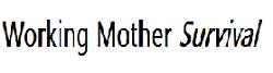 働くママ(ワーキングマザー)のサバイバル作戦